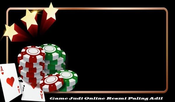 Game Judi Online Resmi Paling Adil